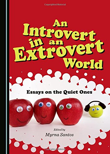 9781443870665: An Introvert in an Extrovert World: Essays on the Quiet Ones