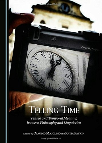 9781443871679: Telling Time: Tensed and Temporal Meaning between Philosophy and Linguistics