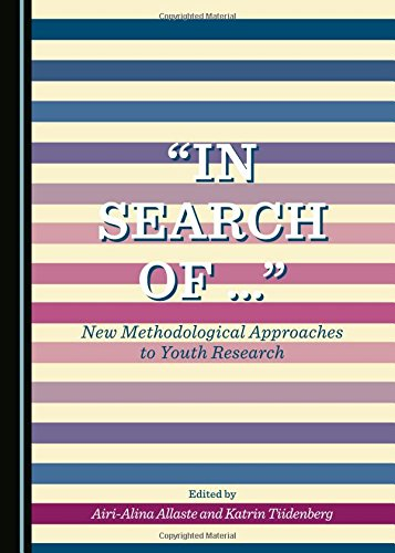 """In Search of ..."": New Methodological Approaches to Youth Research"