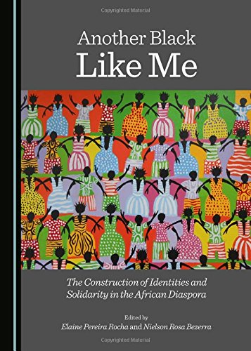 Another Black Like Me: the Construction of Identities and Solidarity in the African Diaspora