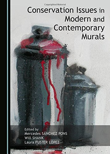 Conservation Issues in Modern and Contemporary Murals