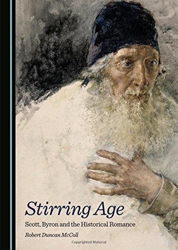 9781443874281: Stirring Age: Scott, Byron and the Historical Romance