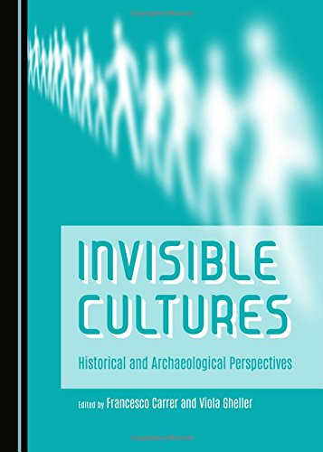 9781443874618: Invisible Cultures: Historical and Archaeological Perspectives
