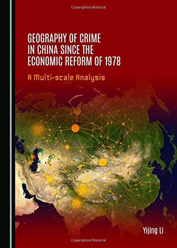 9781443875356: Geography of Crime in China since the Economic Reform of 1978: A Multi-scale Analysis