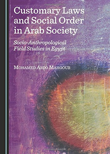 9781443875363: Customary Laws and Social Order in Arab Society: Socio-Anthropological Field Studies in Egypt