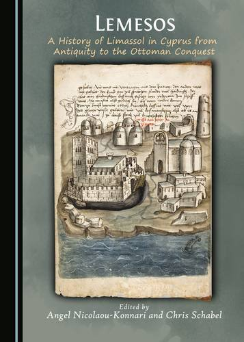 Lemesos: A History of Limassol in Cyprus from Antiquity to the Ottoman Conquest