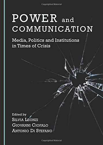 9781443876209: Power and Communication: Media, Politics and Institutions in Times of Crisis