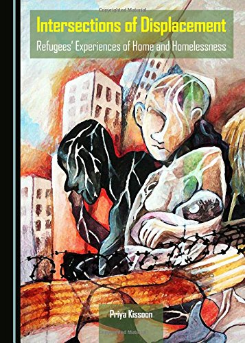 9781443876360: Intersections of Displacement: Refugees' Experiences of Home and Homelessness