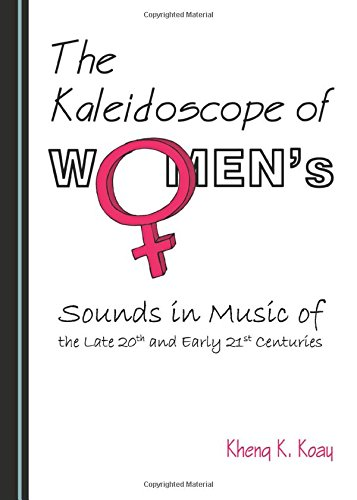 9781443876520: The Kaleidoscope of Womens Sounds in Music of the Late 20th and Early 21st Centuries