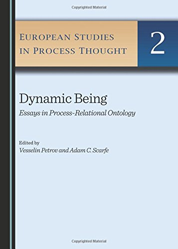 Dynamic Being: Essays in Process-relational Ontology (European Studies in Process Thought): ...