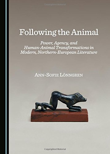9781443876964: Following the Animal: Power, Agency, and Human-Animal Transformations in Modern, Northern-European Literature