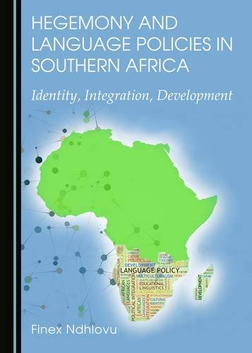 9781443877077: Hegemony and Language Policies in Southern Africa: Identity, Integration, Development