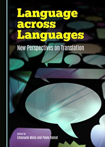 Language Across Languages: New Perspectives on Translation: Emanuele Miola