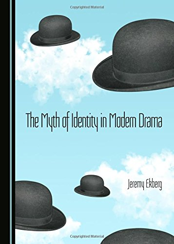 9781443877220: The Myth of Identity in Modern Drama