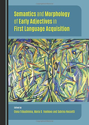 9781443877305: Semantics and Morphology of Early Adjectives in First Language Acquisition