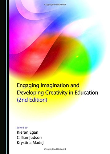Engaging Imagination and Developing Creativity in Education (2nd Edition): Krystina Madej