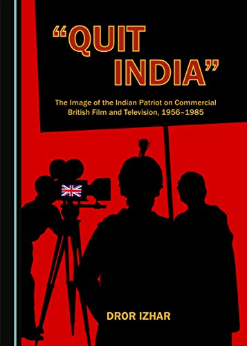 9781443877404: Quit India: The Image of the Indian Patriot on Commercial British Film and Television 1956-1985