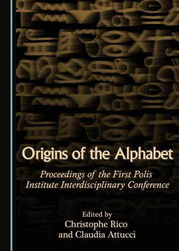 9781443877466: Origins of the Alphabet: Proceedings of the First Polis Institute Interdisciplinary Conference