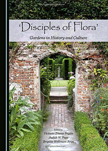 Disciples of Flora: Gardens in History and Culture