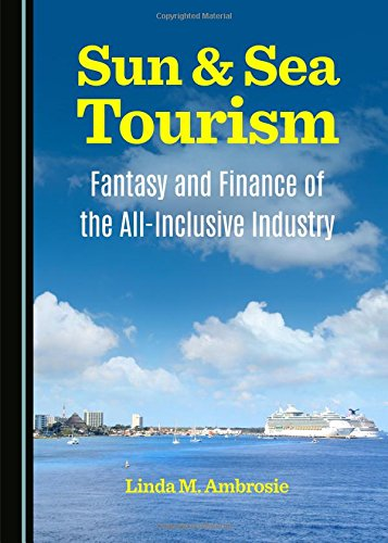 9781443878043: Sun & Sea Tourism: Fantasy and Finance of the All-Inclusive Industry
