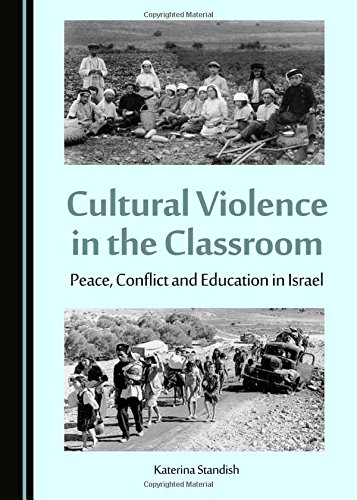 Cultural Violence in the Classroom: Peace, Conflict and Education in Israel (Peace Studies: Edges ...