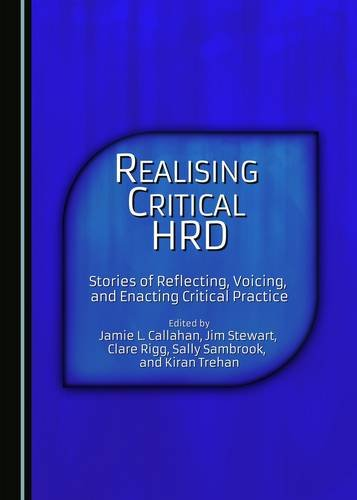 9781443880206: Realizing Critical HRD: Stories of Reflecting, Voicing, and Enacting Critical Practice