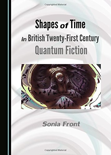 Shapes of Time in British Twenty-First Century Quantum Fiction: Sonia Front
