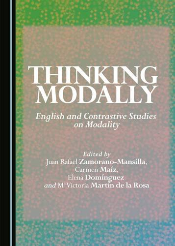 9781443880442: Thinking Modally: English and Contrastive Studies on Modality