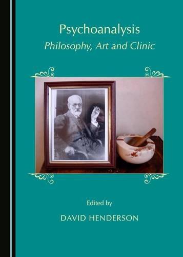 Psychoanalysis: Philosophy, Art and Clinic