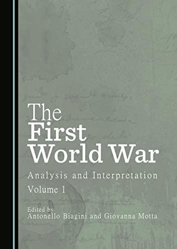 The First World War: Volume 1: Analysis and Interpretation, Volume 1