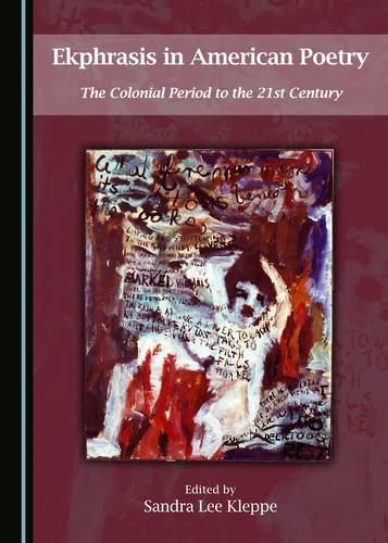 Ekphrasis in American Poetry: The Colonial Period to the 21st Century