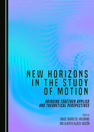 New Horizons in the Study of Motion: Bringing Together Applied and Theoretical Perspectives