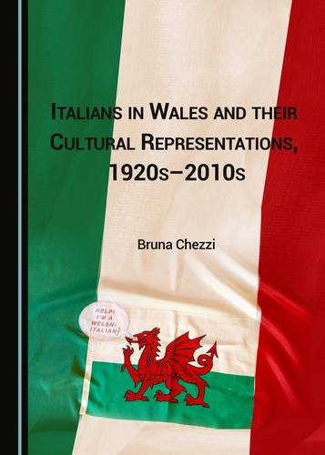 9781443882606: Italians in Wales and their Cultural Representations, 1920s-2010s