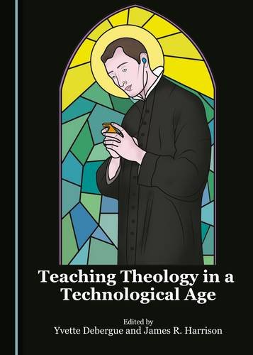 9781443882637: Teaching Theology in a Technological Age