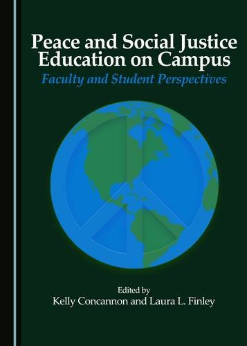 Peace and Social Justice Education on Campus: Faculty and Student Perspectives (Peace Studies: ...