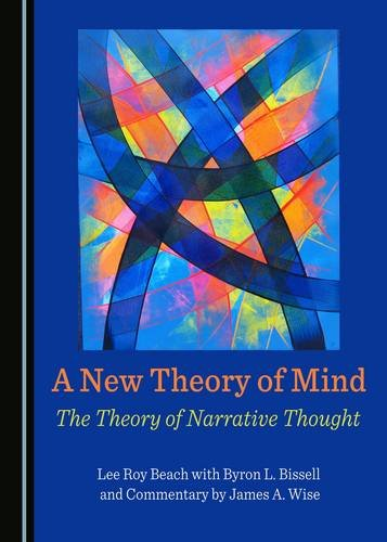 A New Theory of Mind: The Theory: Lee Roy Beach;