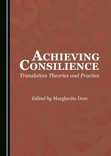 9781443889414: Achieving Consilience