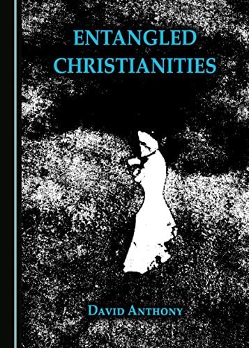 9781443893022: Entangled Christianities