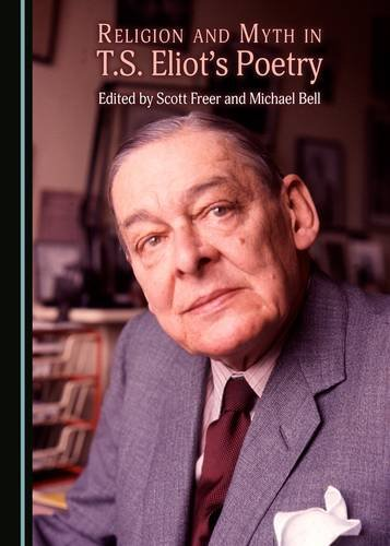9781443894562: Religion and Myth in T.S. Eliot's Poetry