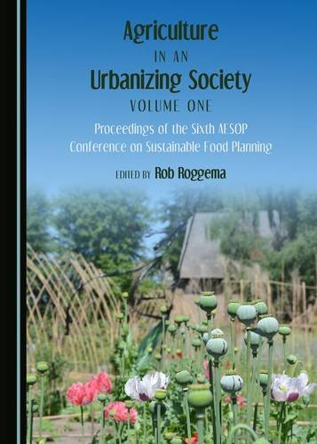 9781443894746: Agriculture in an Urbanizing Society Volume One: Proceedings of the Sixth AESOP Conference on Sustainable Food Planning