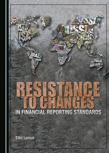 9781443897280: Resistance to Changes in Financial Reporting Standards