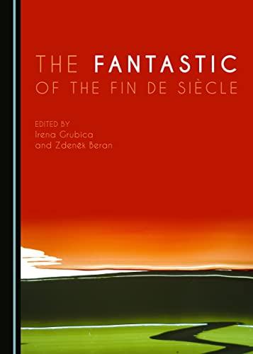 9781443897426: The Fantastic of the Fin de Siècle