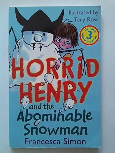 9781444000436: Horrid Henry and the Abominable Snowman, Horrid Henry's Rainy Day, Moody Margaret's Makeover.