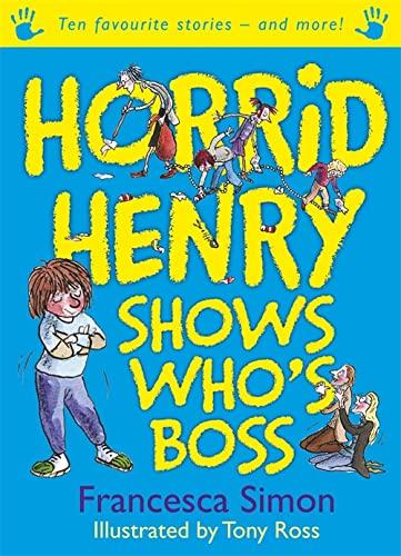 9781444000894: Horrid Henry Shows Who's Boss. Francesca Simon