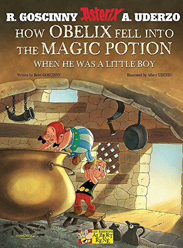 How Obelix Fell Into the Magic Potion: When He Was a Little Boy (Asterix) (1444000942) by Albert Uderzo; Rene Goscinny