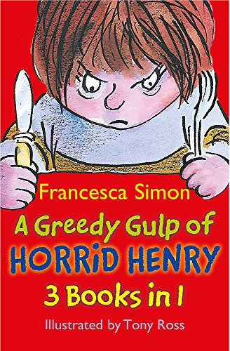 9781444000962: A Greedy Gulp of Horrid Henry 3-in-1: Horrid Henry Abominable Snowman/Robs the Bank/Wakes the Dead