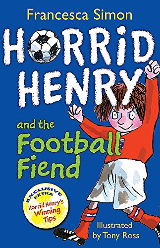 9781444000993: Horrid Henry And The Football Fiend: Book 14