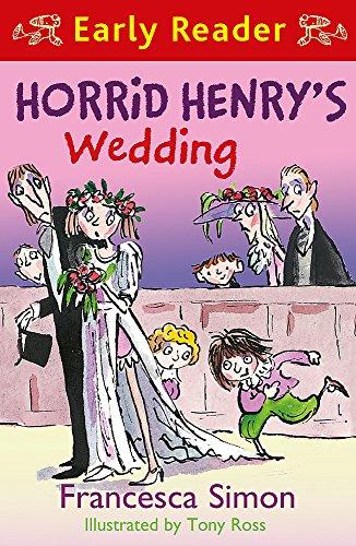 Horrid Henry's Wedding (Early Reader) (Horrid Henry Early Reader): Simon, Francesca