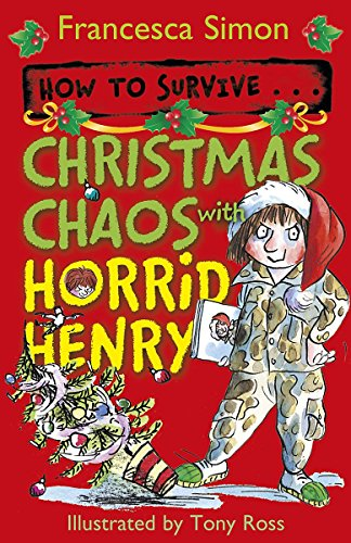9781444001341: How to Survive . . . Christmas Chaos with Horrid Henry