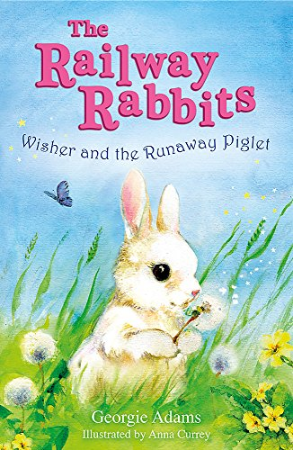 9781444001563: Wisher and the Runaway Piglet: Book 1 (Railway Rabbits)